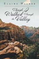 Though I Walked Through the Valley (Paperback)
