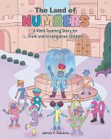 The Land Of Numbers: A Math Teaching Story for Pre-K and Kindergarten Children (Paperback)