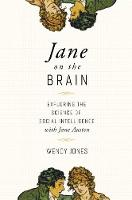 Jane on the Brain: Exploring the Science of Social Intelligence with Jane Austen (Paperback)