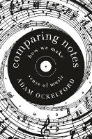 Comparing Notes: How We Make Sense of Music (Paperback)