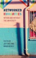 Networked Humanities: Within and Without the University - New Media Theory (Hardback)
