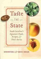 Taste the State: South Carolina's Signature Foods, Recipes, and Their Stories (Hardback)