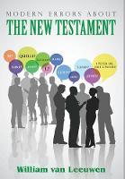 Modern Errors about the New Testament (Hardback)