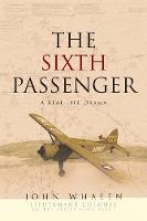 The Sixth Passenger: A Real-Life Drama (Paperback)