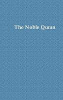 The Noble Quran: Premium Color. Printed on 70 LB White Paper (Hardback)