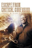 Escape from Critical Confusion (Paperback)