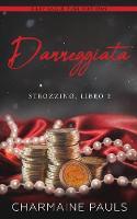 Danneggiata - La Duologia Sullo Strozzino 2 (Paperback)