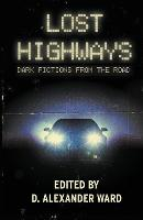 Lost Highways: Dark Fictions from the Road (Paperback)