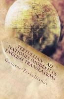 Ad Nationes: To the Nations - Lighthouse Church Fathers 72 (Paperback)