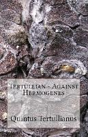 Against Hermogenes - Lighthouse Church Fathers 88 (Paperback)