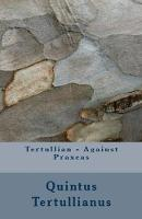 Against Praxeas - Lighthouse Church Fathers 89 (Paperback)