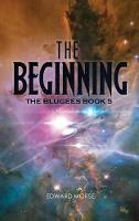 The Beginning: The Blugees Book 5 (Hardback)