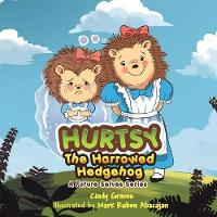 Hurtsy the Harrowed Hedgehog: A Future Selves Series (Paperback)