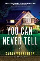 You Can Never Tell: A Novel (Hardback)