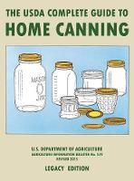 The USDA Complete Guide To Home Canning (Legacy Edition): The USDA's Handbook For Preserving, Pickling, And Fermenting Vegetables, Fruits, and Meats - Bulletin 539 - The Doublebit Traditional Food Preserver's Library 2 (Hardback)
