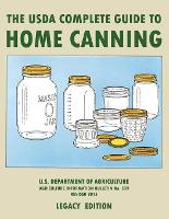 The USDA Complete Guide To Home Canning (Legacy Edition): The USDA's Handbook For Preserving, Pickling, And Fermenting Vegetables, Fruits, and Meats - Bulletin 539 - The Doublebit Traditional Food Preserver's Library 2 (Paperback)