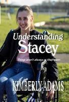Understanding Stacey: Things aren't always as they seem (Hardback)