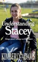 Understanding Stacey: Things aren't always as they seem (Paperback)