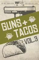 Guns + Tacos Vol. 3 - Guns + Tacos Compilation Volumes 3 (Paperback)