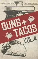 Guns + Tacos Vol. 4 - Guns + Tacos Compilation Volumes 4 (Paperback)