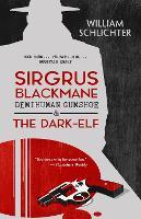 Sirgrus Blackmane Demihuman Gumshoe & The Dark-Elf