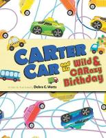 CARTER CAR and his Wild & CARazy Birthday (Paperback)