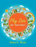Play Date for Anna Kate (Paperback)