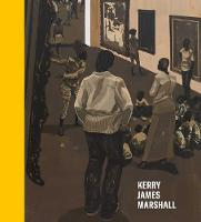 Kerry James Marshall: History of Painting (Hardback)