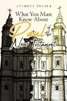 What You Must Know about Paul of the New Testament (Paperback)