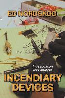 Incendiary Devices: Investigation and Analysis (Paperback)