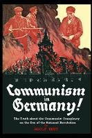 Communism in Germany: The Truth about the Communist Conspiracy on the Eve of the National Revolution (Paperback)