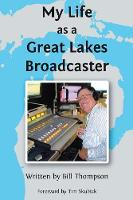 My Life as a Great Lakes Broadcaster (Paperback)