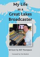 My Life as a Great Lakes Broadcaster (Hardback)