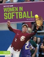 She's Got Game: Women in Softball (Hardback)