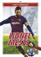 Sports Superstars: Lionel Messi (Paperback)