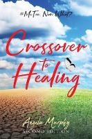 Crossover to Healing: #MeToo, Now What? (Paperback)
