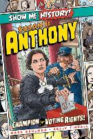 Susan B. Anthony: Champion for Voting Rights! - Show Me History! (Hardback)
