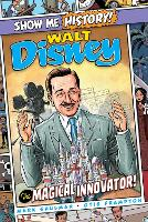 Walt Disney: The Magical Innovator! - Show Me History! (Hardback)