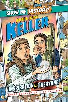 Helen Keller: Inspiration to Everyone! - Show Me History! (Hardback)