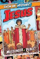 Jesus: Messenger of Peace! - Show Me History! (Hardback)