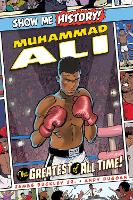 Muhammad Ali: The Greatest of All Time! - Show Me History! (Hardback)