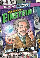 Albert Einstein: Genius of Space and Time! - Show Me History! (Hardback)