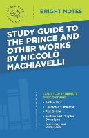 Study Guide to The Prince and Other Works by Niccolo Machiavelli