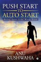 Push Start to Auto Start: Drive your Life with Ease (Paperback)
