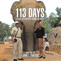 Around the World in 113 Days: A Slice Of History From The Past (Paperback)
