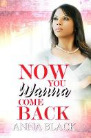 Now You Wanna Come Back (Paperback)