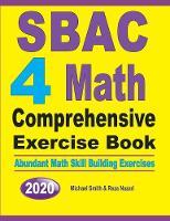 SBAC 4 Math Comprehensive Exercise Book: Abundant Math Skill Building Exercises (Paperback)