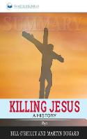 Summary of Killing Jesus: A History by Bill O'Reilly (Paperback)