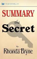 Summary of The Secret by Rhonda Byrne (Paperback)