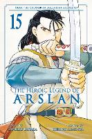 The Heroic Legend of Arslan 15 - Heroic Legend of Arslan, The 15 (Paperback)